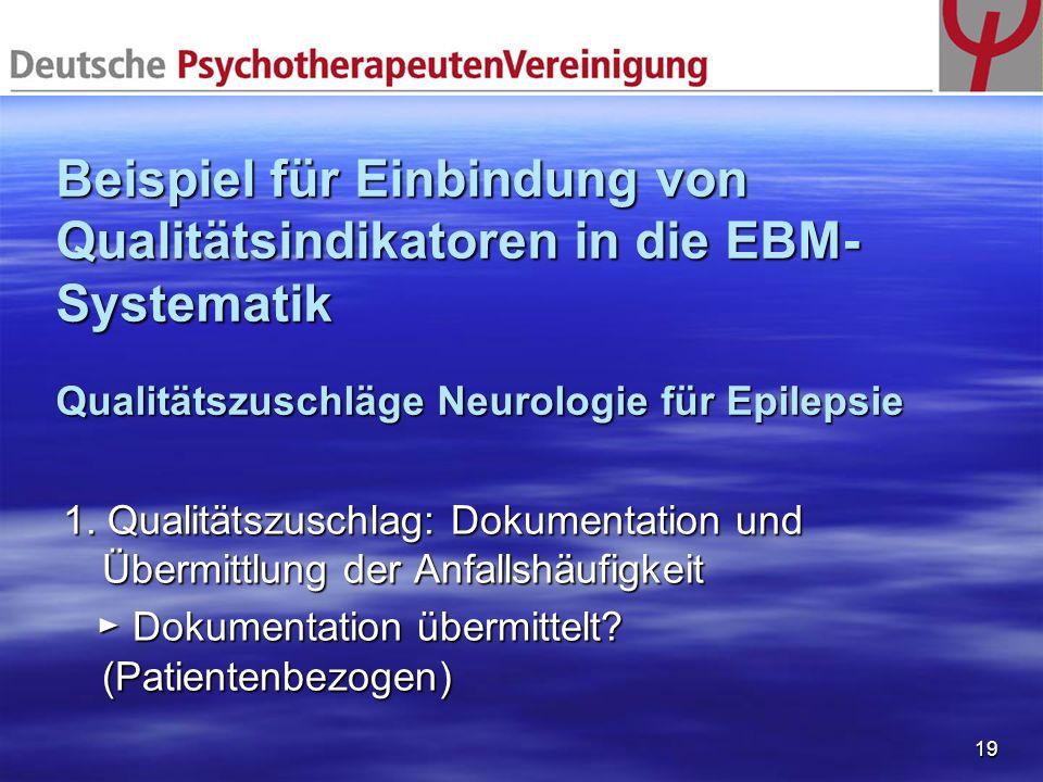 Beispiel für Einbindung von Qualitätsindikatoren in die EBM-Systematik Qualitätszuschläge Neurologie für Epilepsie