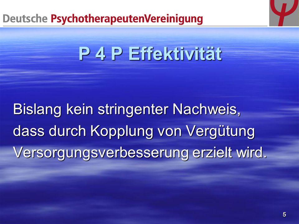 P 4 P Effektivität Bislang kein stringenter Nachweis,
