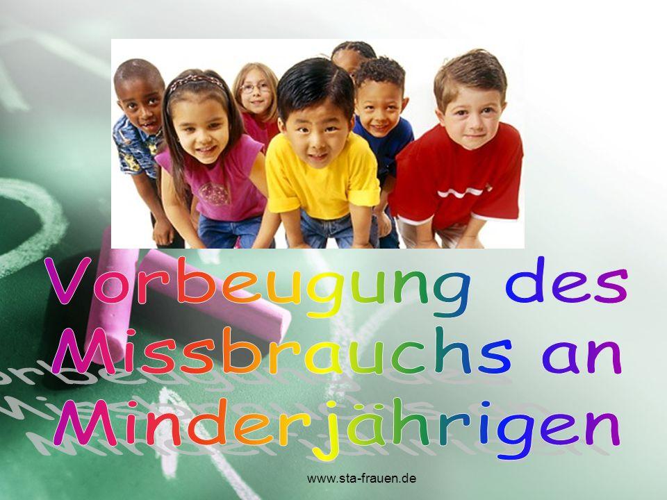 Vorbeugung des Missbrauchs an Minderjährigen www.sta-frauen.de