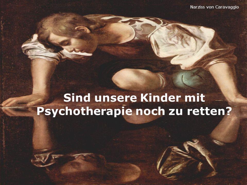 Sind unsere Kinder mit Psychotherapie noch zu retten
