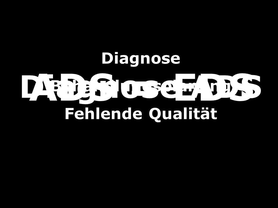 Diagnose Behandlungsplanung Fehlende Qualität ADS = EDS Diagnose ADS
