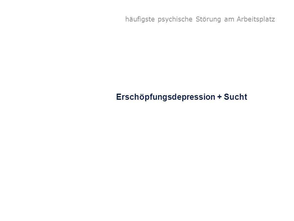 Erschöpfungsdepression + Sucht