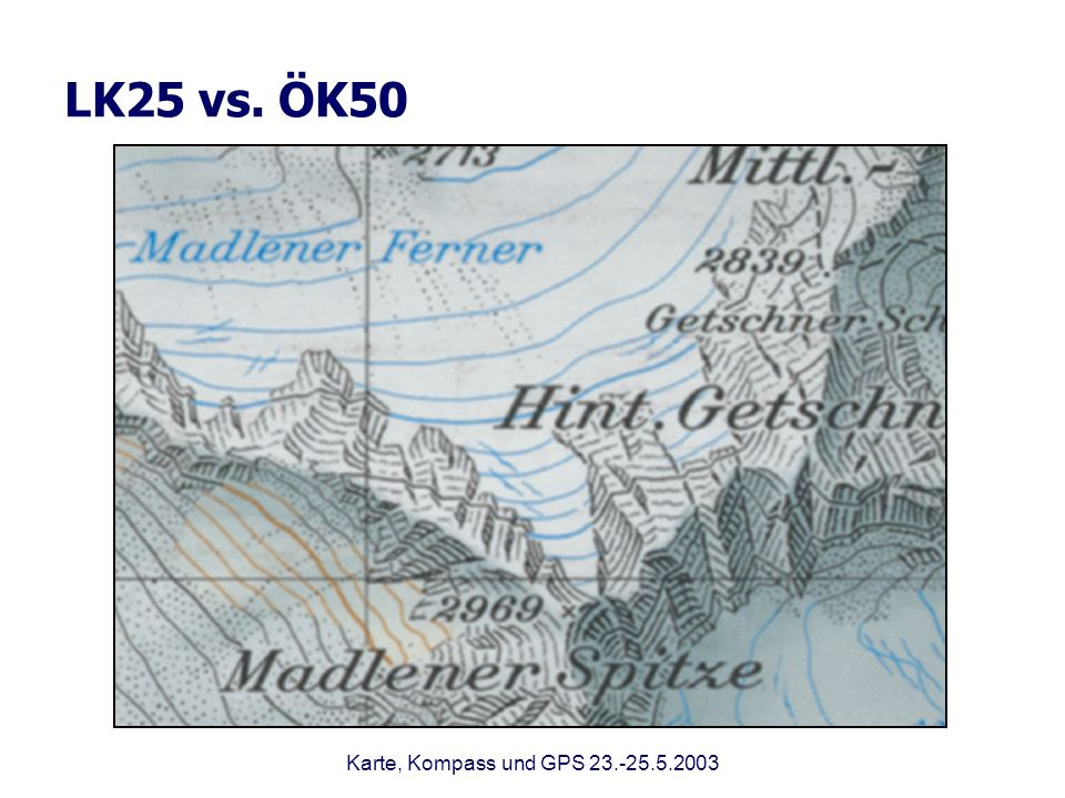 LK25 vs. ÖK50 Karte, Kompass und GPS 23.-25.5.2003