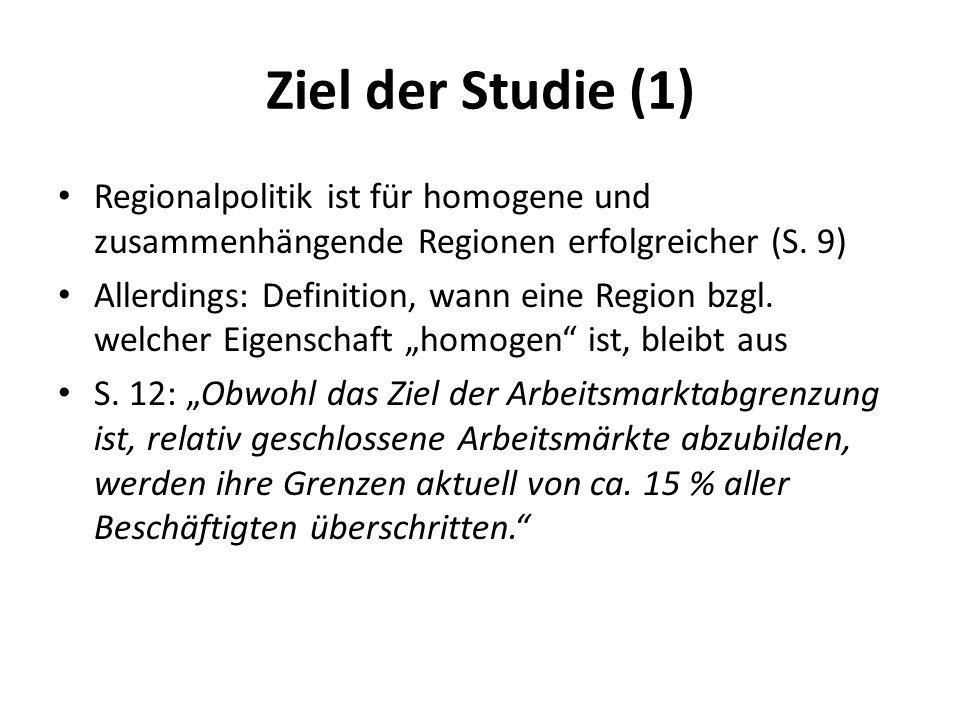 Ziel der Studie (1) Regionalpolitik ist für homogene und zusammenhängende Regionen erfolgreicher (S. 9)