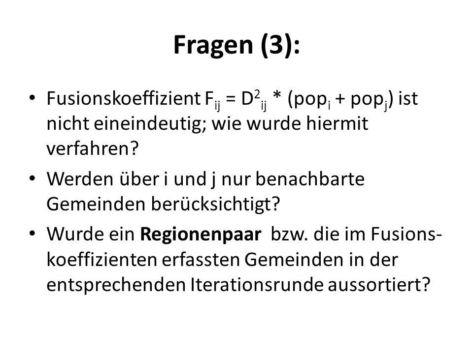 Fragen (3): Fusionskoeffizient Fij = D2ij * (popi + popj) ist nicht eineindeutig; wie wurde hiermit verfahren