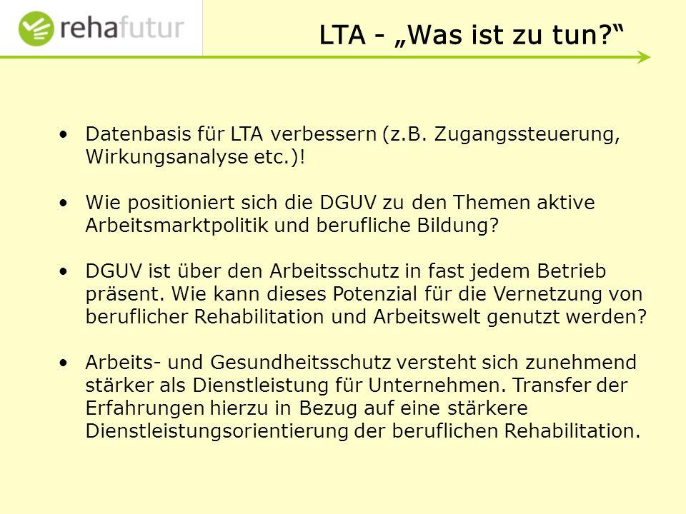 """LTA - """"Was ist zu tun Datenbasis für LTA verbessern (z.B. Zugangssteuerung, Wirkungsanalyse etc.)!"""