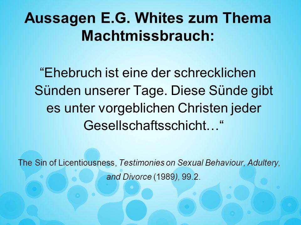 Aussagen E.G. Whites zum Thema Machtmissbrauch: