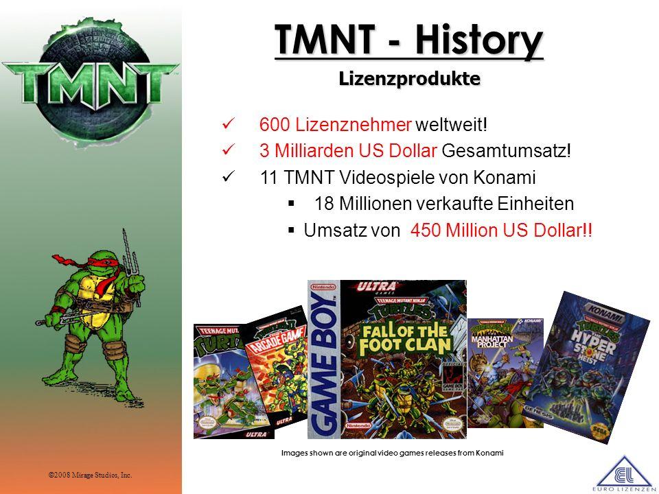 TMNT - History Lizenzprodukte 600 Lizenznehmer weltweit!