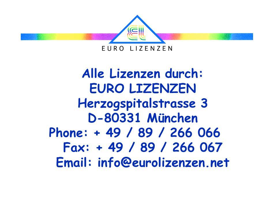 Alle Lizenzen durch: EURO LIZENZEN. Herzogspitalstrasse 3. D-80331 München. Phone: + 49 / 89 / 266 066.