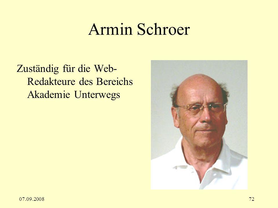 Armin Schroer Zuständig für die Web-Redakteure des Bereichs Akademie Unterwegs 07.09.2008