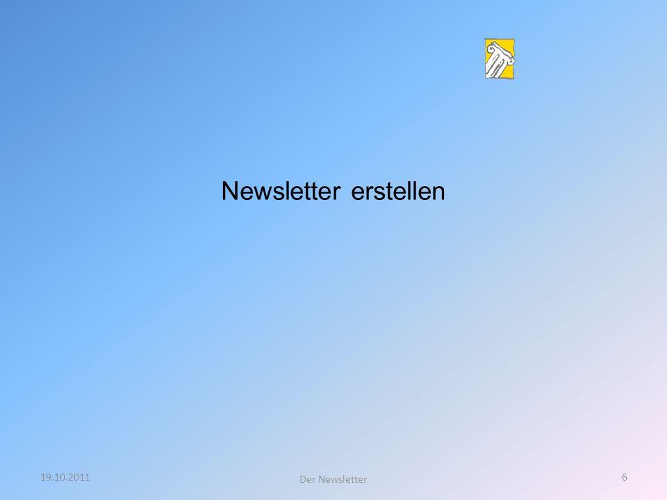 Newsletter erstellen 19.10.2011 Der Newsletter