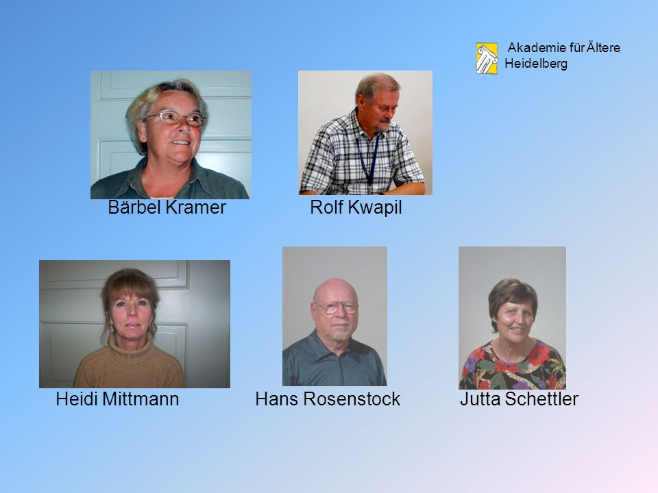 Bärbel Kramer Rolf Kwapil Heidi Mittmann Hans Rosenstock Jutta Schettler