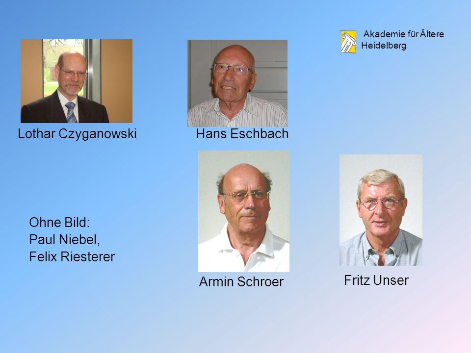 Lothar Czyganowski Hans Eschbach Ohne Bild: Paul Niebel, Felix Riesterer Armin Schroer Fritz Unser