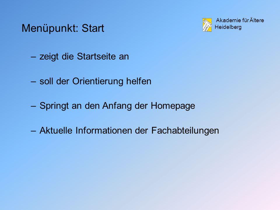 Menüpunkt: Start zeigt die Startseite an soll der Orientierung helfen