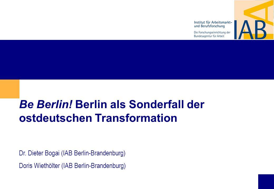 Be Berlin! Berlin als Sonderfall der ostdeutschen Transformation
