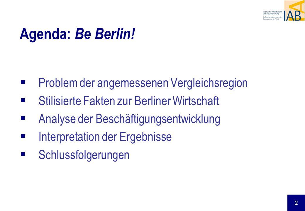 Agenda: Be Berlin! Problem der angemessenen Vergleichsregion
