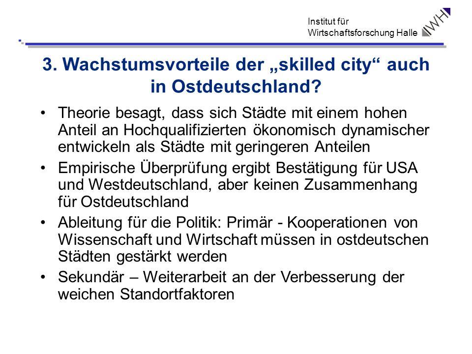 """3. Wachstumsvorteile der """"skilled city auch in Ostdeutschland"""