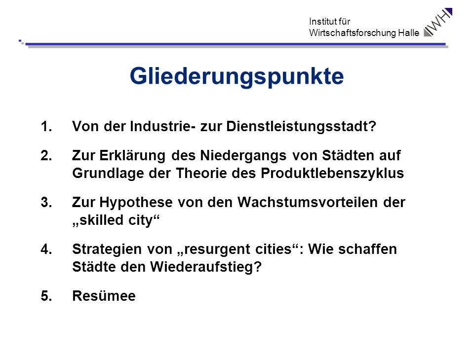 Gliederungspunkte Von der Industrie- zur Dienstleistungsstadt