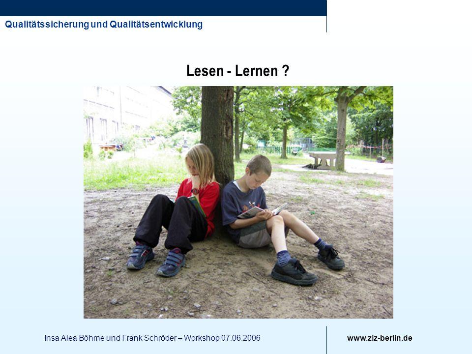 Lesen - Lernen Insa Alea Böhme und Frank Schröder – Workshop 07.06.2006