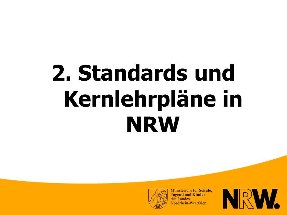 2. Standards und Kernlehrpläne in NRW