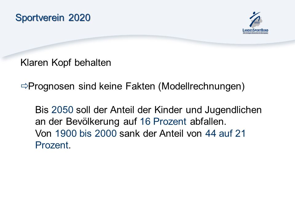 Sportverein 2020 Klaren Kopf behalten. Prognosen sind keine Fakten (Modellrechnungen)