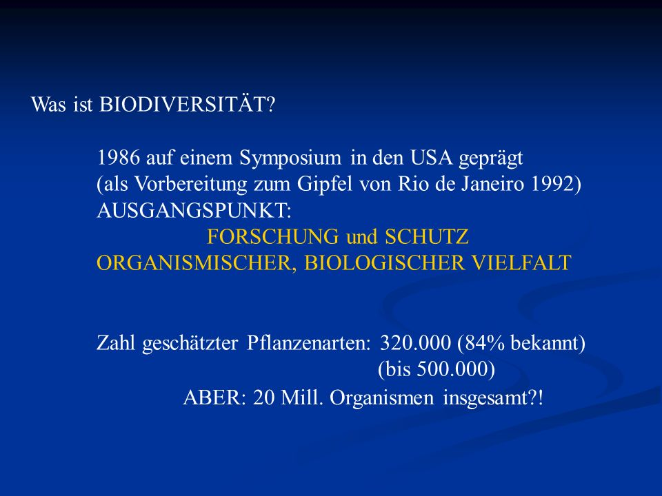 Was ist BIODIVERSITÄT 1986 auf einem Symposium in den USA geprägt. (als Vorbereitung zum Gipfel von Rio de Janeiro 1992)
