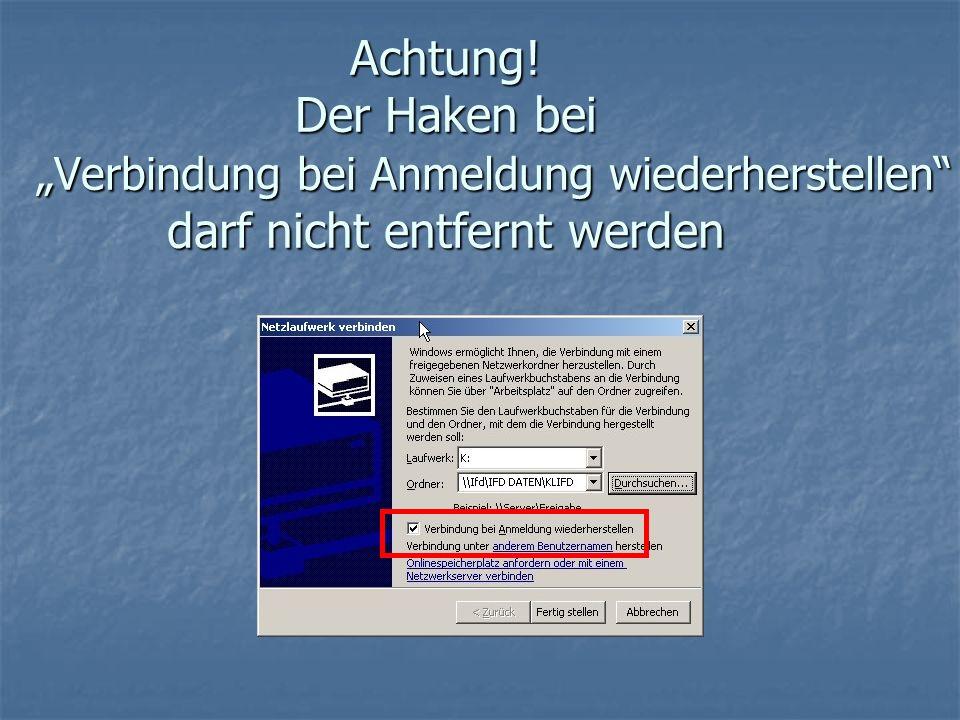 """Achtung! Der Haken bei """"Verbindung bei Anmeldung wiederherstellen darf nicht entfernt werden"""