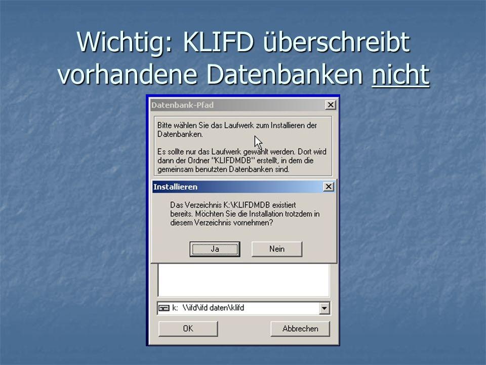 Wichtig: KLIFD überschreibt vorhandene Datenbanken nicht