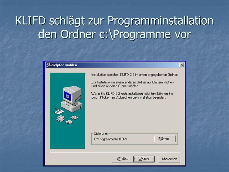 KLIFD schlägt zur Programminstallation den Ordner c:\Programme vor