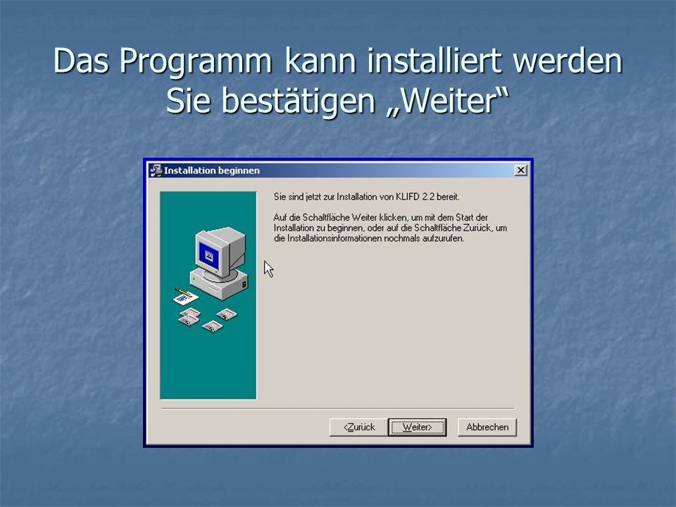 """Das Programm kann installiert werden Sie bestätigen """"Weiter"""