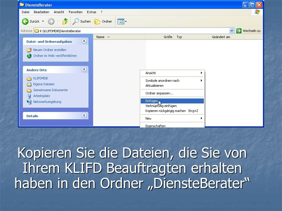 """Kopieren Sie die Dateien, die Sie von Ihrem KLIFD Beauftragten erhalten haben in den Ordner """"DiensteBerater"""