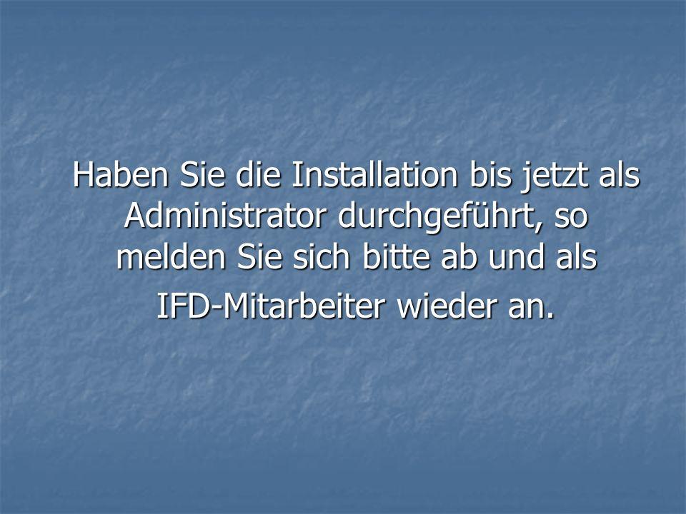 IFD-Mitarbeiter wieder an.
