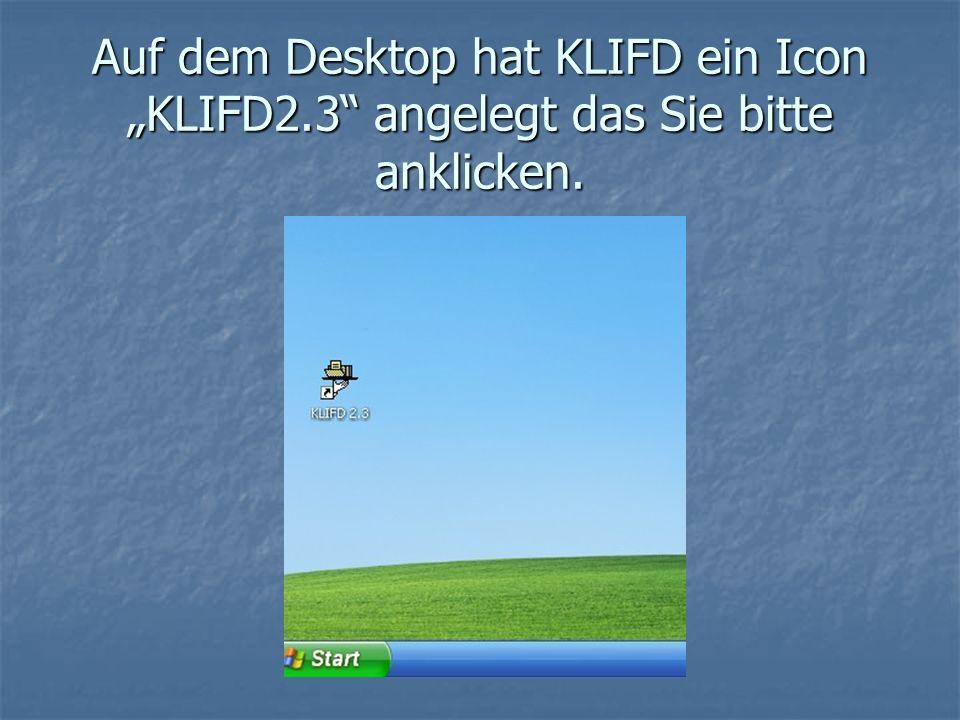 """Auf dem Desktop hat KLIFD ein Icon """"KLIFD2"""