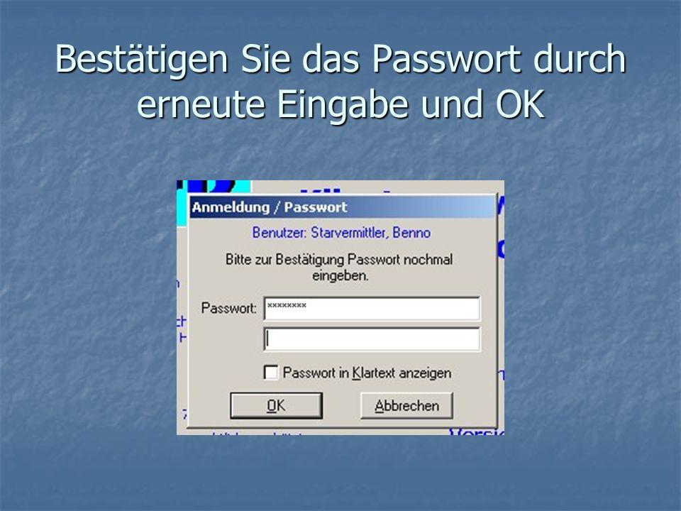Bestätigen Sie das Passwort durch erneute Eingabe und OK