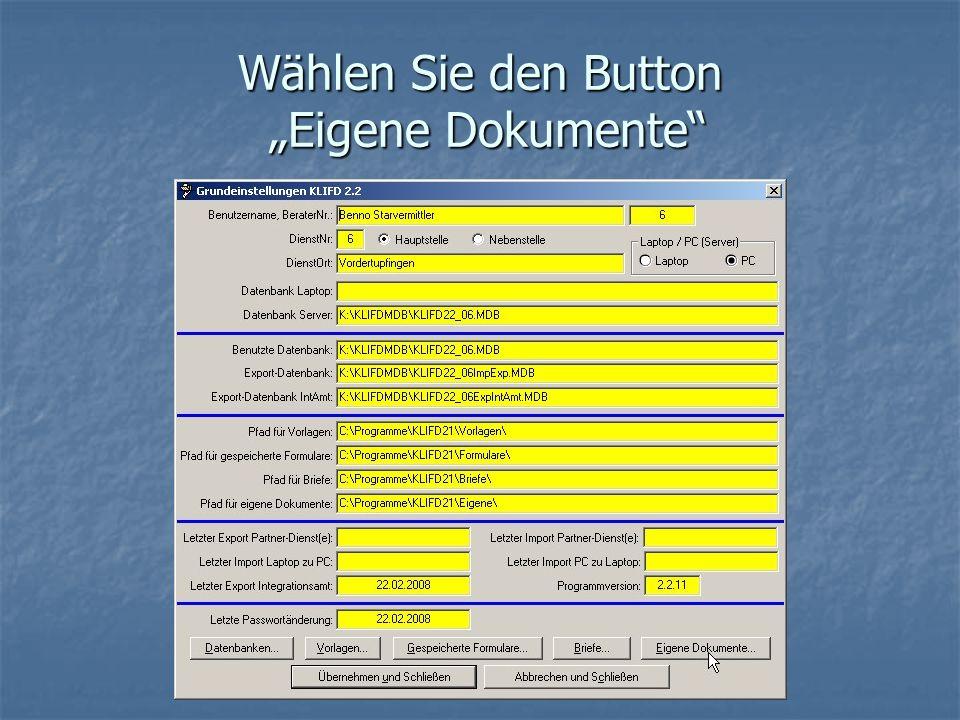 """Wählen Sie den Button """"Eigene Dokumente"""