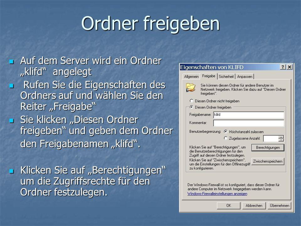 """Ordner freigeben Auf dem Server wird ein Ordner """"klifd angelegt"""