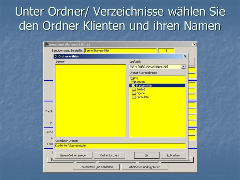 Unter Ordner/ Verzeichnisse wählen Sie den Ordner Klienten und ihren Namen