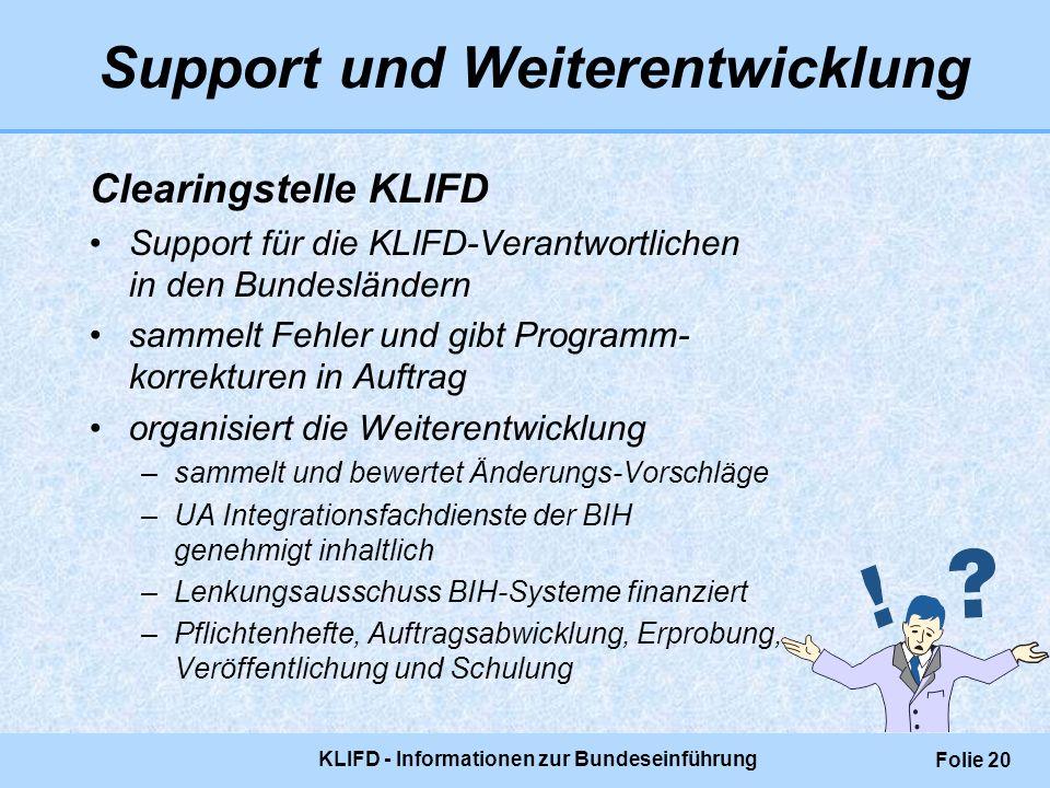 Support und Weiterentwicklung