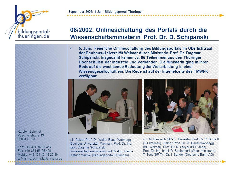 06/2002: Onlineschaltung des Portals durch die Wissenschaftsministerin Prof. Dr. D. Schipanski