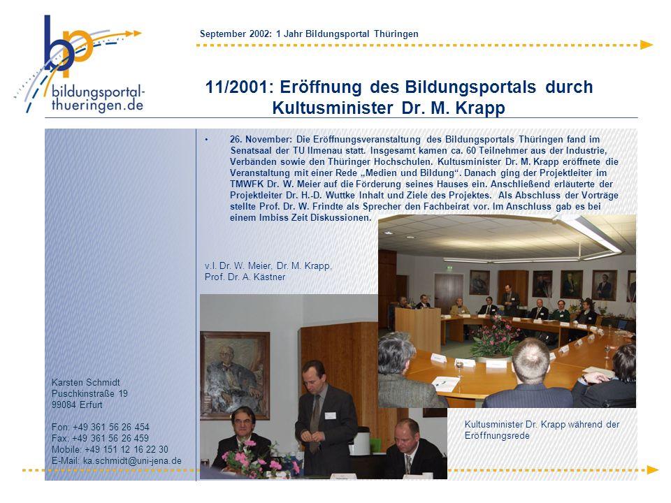 11/2001: Eröffnung des Bildungsportals durch. Kultusminister Dr. M