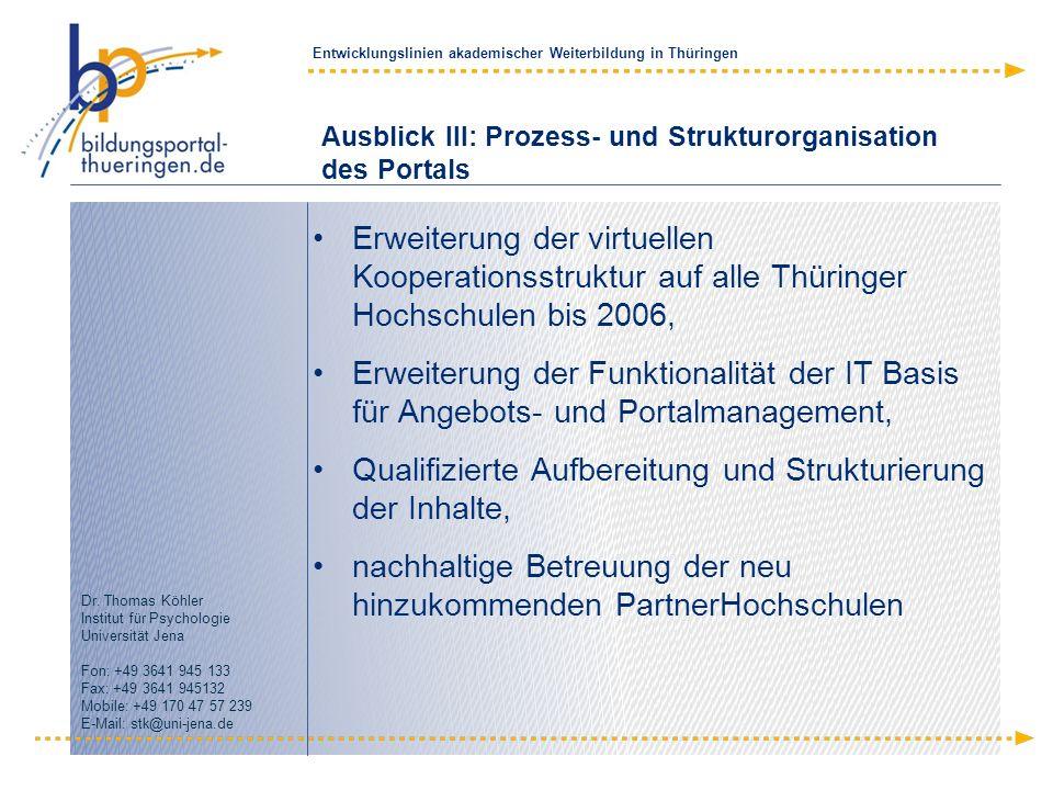 Ausblick III: Prozess- und Strukturorganisation des Portals