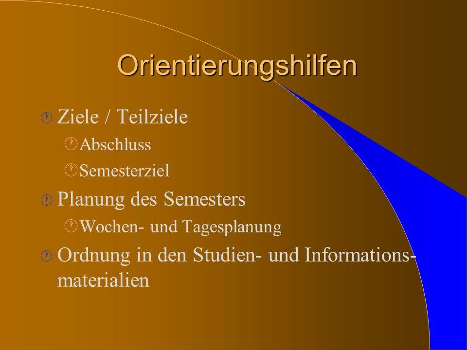 Orientierungshilfen Ziele / Teilziele Planung des Semesters