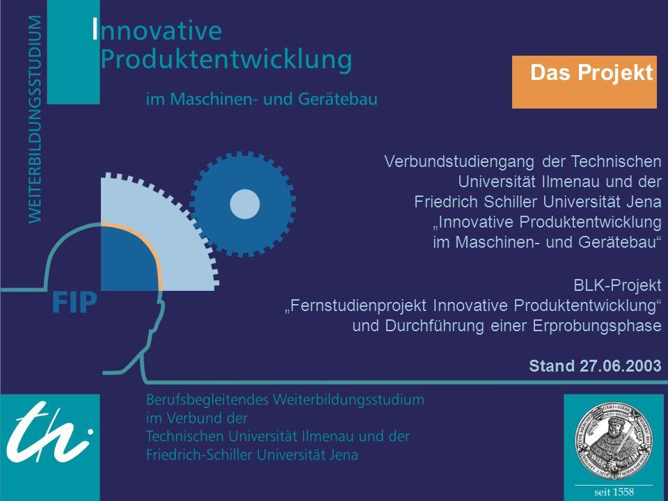 """Das Projekt Verbundstudiengang der Technischen Universität Ilmenau und der. Friedrich Schiller Universität Jena """"Innovative Produktentwicklung."""