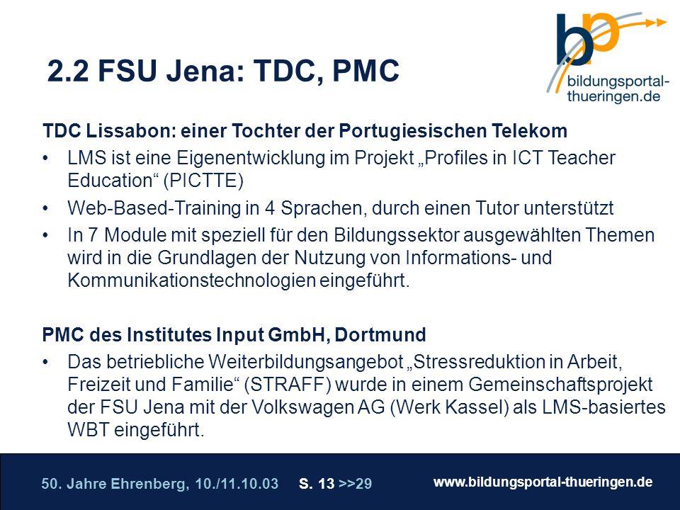 2.2 FSU Jena: TDC, PMC TDC Lissabon: einer Tochter der Portugiesischen Telekom.