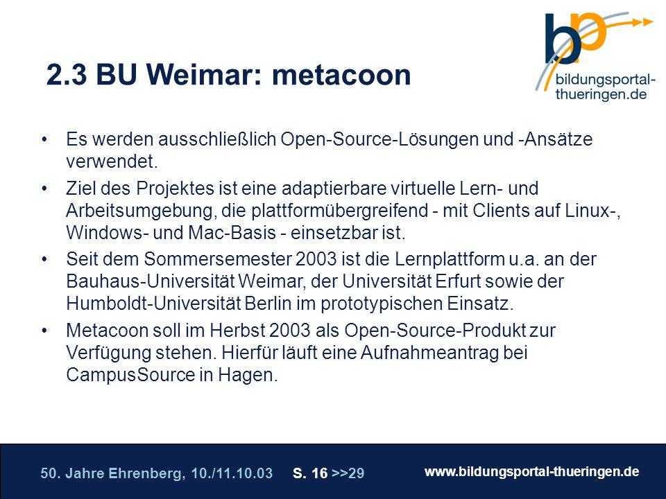 2.3 BU Weimar: metacoon Es werden ausschließlich Open-Source-Lösungen und -Ansätze verwendet.