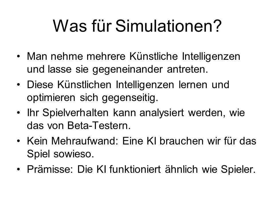 Was für Simulationen Man nehme mehrere Künstliche Intelligenzen und lasse sie gegeneinander antreten.