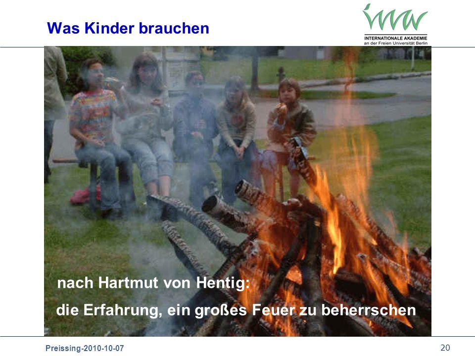 Was Kinder brauchen nach Hartmut von Hentig: die Erfahrung, ein großes Feuer zu beherrschen