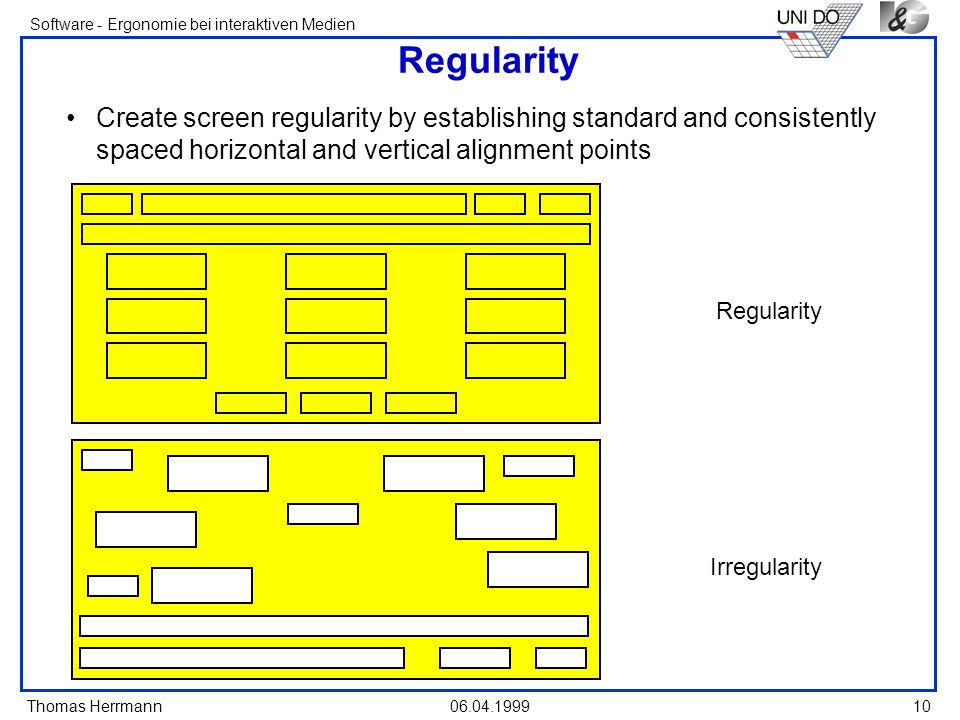 Regularity Create screen regularity by establishing standard and consistently spaced horizontal and vertical alignment points.