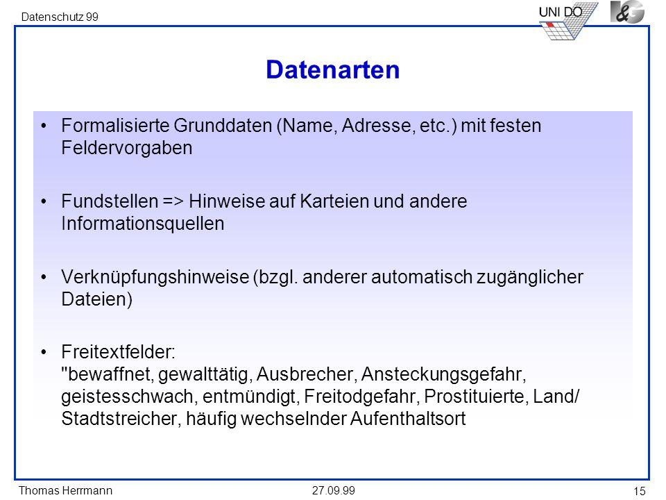 Datenarten Formalisierte Grunddaten (Name, Adresse, etc.) mit festen Feldervorgaben.