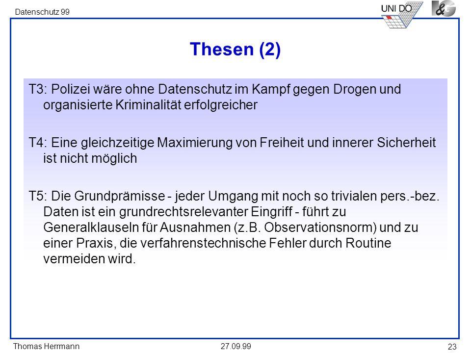 Thesen (2) T3: Polizei wäre ohne Datenschutz im Kampf gegen Drogen und organisierte Kriminalität erfolgreicher.